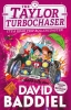 Baddiel, David,The Taylor Turbochaser