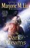 Liu, Marjorie M.,In the Dark of Dreams