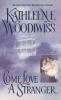 Woodiwiss, Kathleen E.,Come Love a Stranger