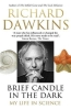 Richard Dawkins,Brief Candle in the Dark