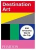 Destination Art,500 Artworks Worth the Trip