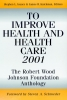 Isaacs, Stephen L.,To Improve Health and Health Care 2001