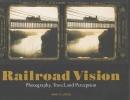 Lyden, Anne M., ,Railroad Vision
