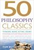 Butler Bowdon, Tom,50 Philosophy Classics