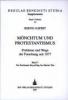 Jaspert, Bernd,M?nchtum und Protestantismus 3. Probleme und Wege der Forschung seit 1877