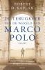 Robert  Kaplan,De terugkeer van de wereld van Marco Polo - essays