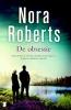 <b>Nora  Roberts</b>,De obsessie