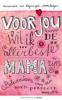 <b>A. van Heijningen</b>,Voor jou wil ik de allerbeste mama zijn