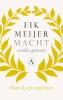 Fik  Meijer,Macht zonder grenzen