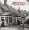 <b>Leendert Plaisier, Andries de Haan</b>,Leeuwarden tussen beide wereldoorlogen