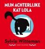 <b>Sylvia  Witteman</b>,Mijn achterlijke kat Lola