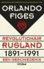 <b>Orlando  Figes</b>,Revolutionair Rusland, 1891-1991
