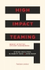 <b>Stefan  Decuyper, Elisabeth  Raes, anne a boon</b>,High Impact Teaming