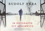 <b>Rudolf  Vrba</b>,Ik ontsnapte uit Auschwitz DL