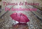 Tatiana de Rosnay,De familiere?nie DL