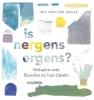 <b>Iris van der Graaf</b>,Is nergens ergens?