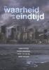 <b>Leen  Koster, Frank  Ouweneel, Feike ter Velde, Henk van Zon</b>,De waarheid over de eindtijd