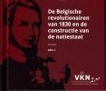 Els  Witte,De Belgische revolutionairen van 1830 en de constructie van een natiestaat + cd