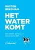Rutger  Bregman ,Het water komt