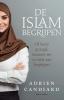<b>Adrien  Candiard</b>,De Islam begrijpen