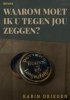 <b>Karin  Driegen</b>,Waarom moet ik u tegen jou zeggen?