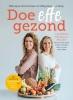 <b>Monique  Ammerlaan, Marjolein van Dop</b>,Doe effe gezond