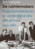 <b>Tim  Verlaan</b>,De ruimtemakers.  Projectontwikkelaars en de Nederlandse binnenstad 1950-1980