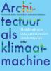 <b>Andy van den Dobbelsteen, Kitty  Huijbers, Vera  Yanovshtchinsky</b>,Duurzaamheid en klimaatbeheersing