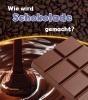 John  Malam ,Wie wird Schokolade gemacht?