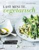 Anne -Katrin Weber ,Last minute vegetarisch