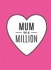 ,Mum in a million