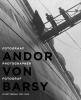 Andor von Barsy,fotograaf in Rotterdam 1927-1942 / Photographer in Rotterdam 1927-1942 / Fotograf in Rotterdam 1927 - 1942