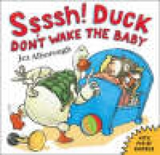 Alborough, Jez Ssssh! Duck Don`t Wake the Baby