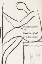 Harrison, Charles Since 1950 - Art and its Critism