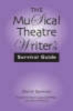 Spencer, David The Musical Theatre Writer`s Survival Guide