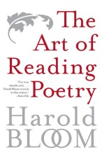 Bloom, Harold The Art of Reading Poetry