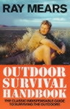 Ray Mears Ray Mears Outdoor Survival Handbook