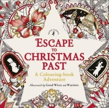 Good Wives and Warriors Escape to Christmas Past: A Colouring Book Adventure