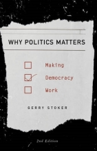 Gerry Stoker Why Politics Matters