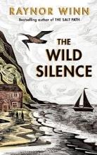 Raynor Winn , The Wild Silence