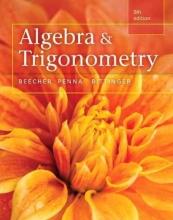 Judith A. Beecher,   Judith A. Penna,   Marvin L. Bittinger Algebra and Trigonometry