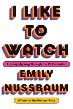 Emily Nussbaum I Like to Watch