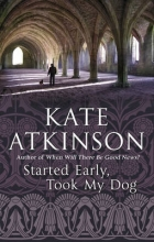 Atkinson, Kate Started Early, Took My Dog