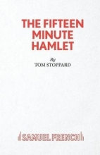 Stoppard, Tom The Fifteen Minute Hamlet