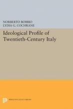 Bobbio, Norberto Ideological Profile of Twentieth-Century Italy