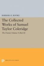Samuel Taylor Coleridge,   Barbara E. Rooke The Collected Works of Samuel Taylor Coleridge, Volume 4 (Part II)