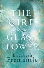 Fremantle, Elizabeth Girl in the Glass Tower