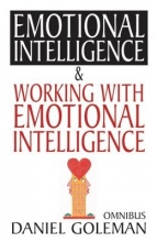 Daniel,Goleman Emotional Intelligence & Working with Emotional Intelligence