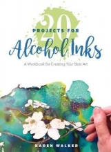 Walker, Karen 20 Projects for Alcohol Inks