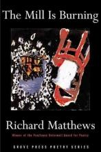 Matthews, Richard The Mill Is Burning
